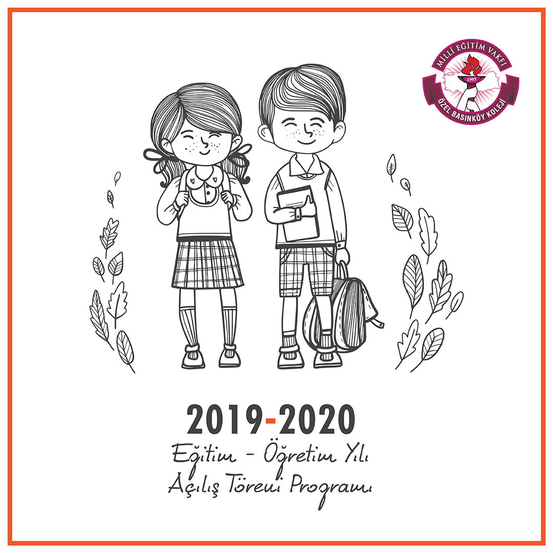 2019 – 2020 Eğitim – Öğretim Yılı Açılış Tören Programımız